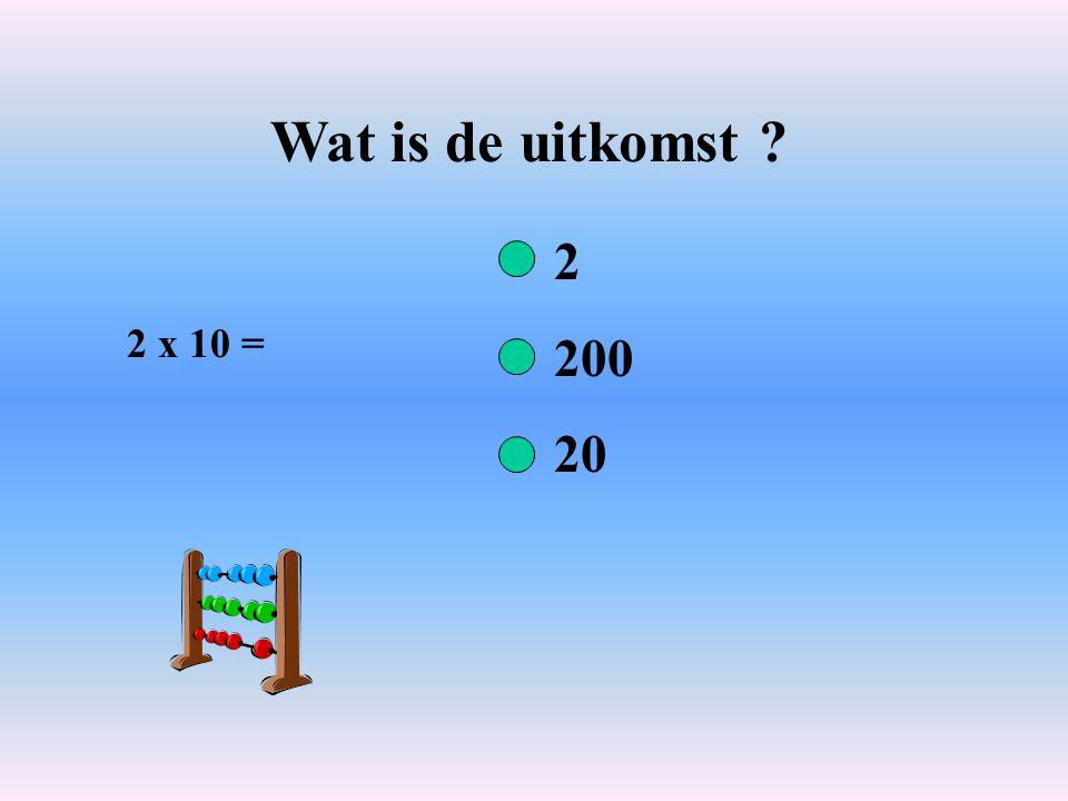 Wat is de uitkomst 2 x 10 = 2 200 20