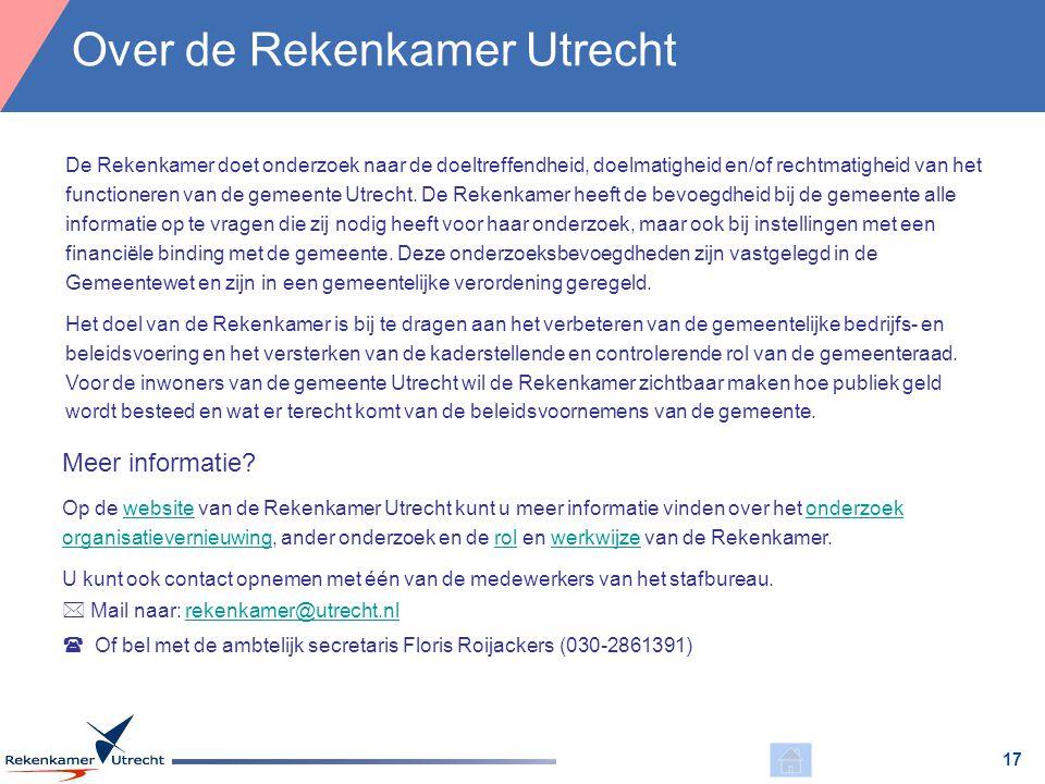 17 Meer informatie? Op de website van de Rekenkamer Utrecht kunt u meer informatie vinden over het onderzoek organisatievernieuwing, ander onderzoek e