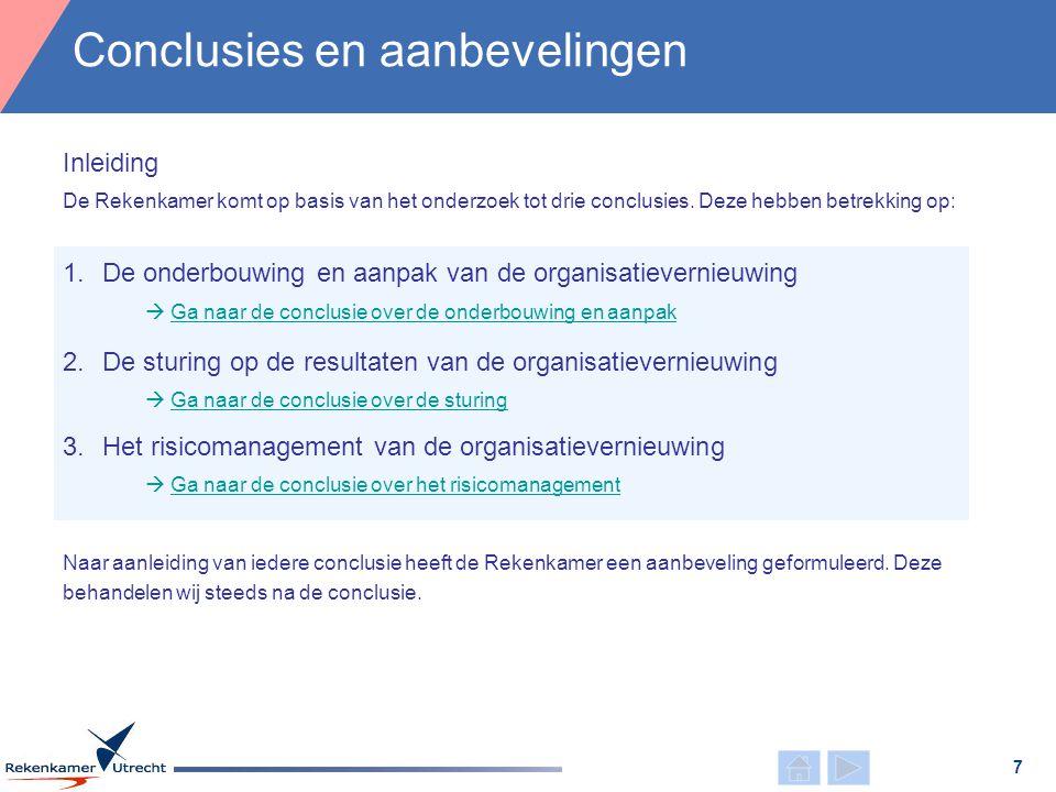 Conclusie 1 8 De onderbouwing van de organisatievernieuwing beoordelen wij als deugdelijk en doordacht.