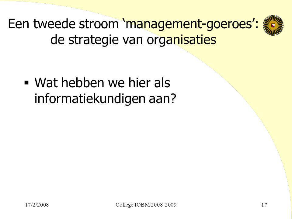 Een tweede stroom 'management-goeroes': de strategie van organisaties  Wat hebben we hier als informatiekundigen aan? 17/2/2008College IOBM 2008-2009