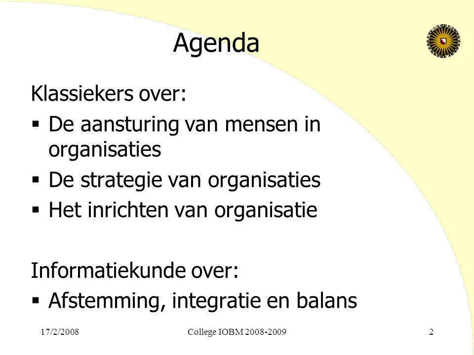 Agenda Klassiekers over:  De aansturing van mensen in organisaties  De strategie van organisaties  Het inrichten van organisatie Informatiekunde ov