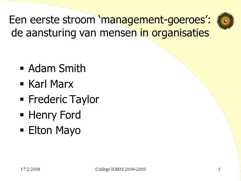 Een eerste stroom 'management-goeroes': de aansturing van mensen in organisaties  Adam Smith  Karl Marx  Frederic Taylor  Henry Ford  Elton Mayo