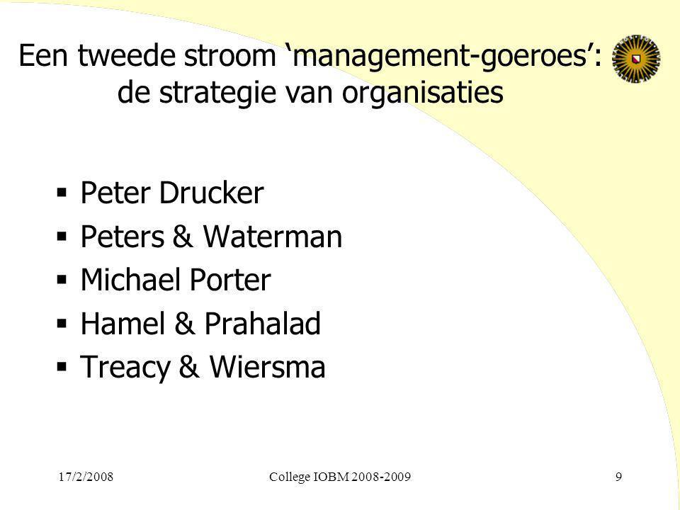 Een tweede stroom 'management-goeroes': de strategie van organisaties  Peter Drucker  Peters & Waterman  Michael Porter  Hamel & Prahalad  Treacy