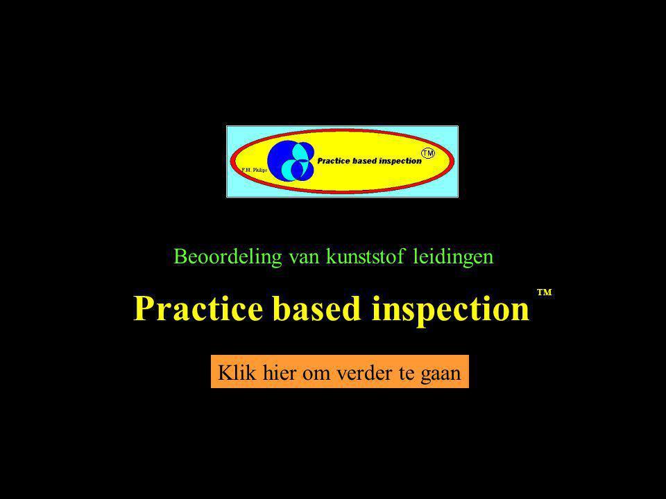 Beoordeling van kunststof leidingen Klik hier om verder te gaan Practice based inspection TM