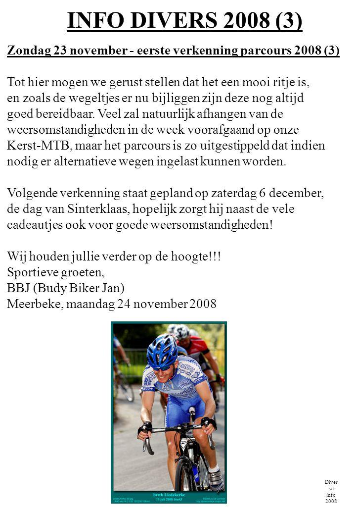 INFO DIVERS 2008 (3) Diver se info 2008 Zondag 23 november - eerste verkenning parcours 2008 (3) Tot hier mogen we gerust stellen dat het een mooi rit
