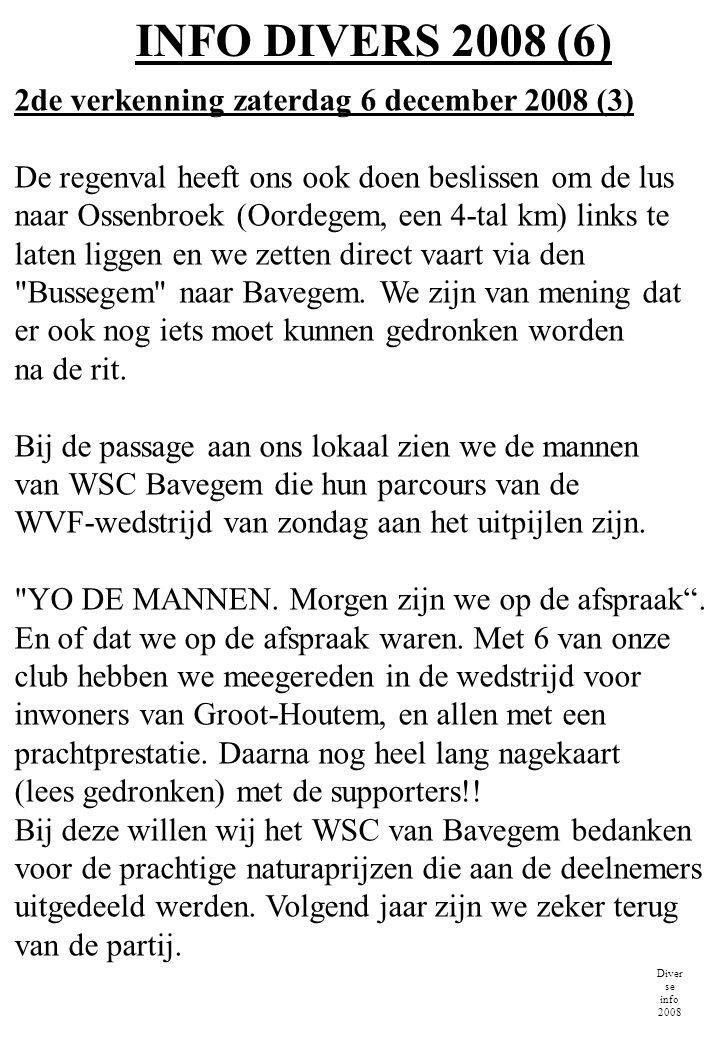 INFO DIVERS 2008 (7) Diver se info 2008 2de verkenning zaterdag 6 december 2008 (4) Na deze afwijking rijden we richting controlepost in Letterhoutem.