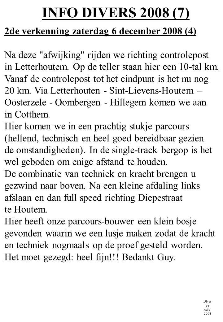 INFO DIVERS 2008 (8) Diver se info 2008 2de verkenning zaterdag 6 december 2008 (5) Na deze technische strook biken we voor de laatste kilometers richting Morelgem en Vlierzele.