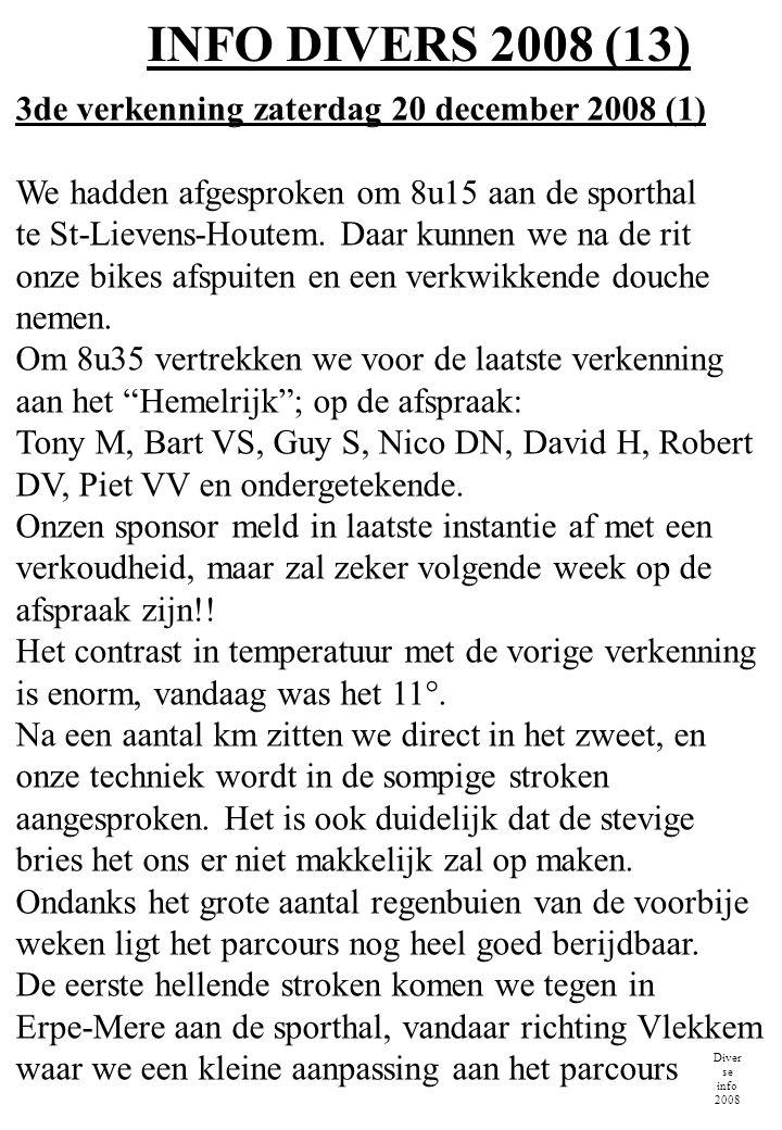 INFO DIVERS 2008 (13) Diver se info 2008 3de verkenning zaterdag 20 december 2008 (1) We hadden afgesproken om 8u15 aan de sporthal te St-Lievens-Hout