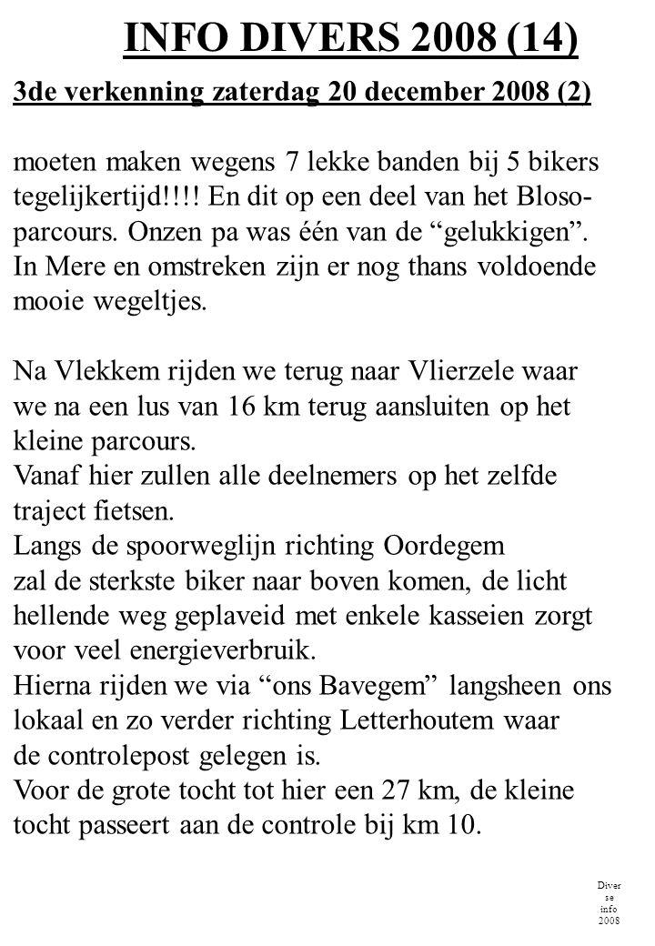 INFO DIVERS 2008 (14) Diver se info 2008 3de verkenning zaterdag 20 december 2008 (2) moeten maken wegens 7 lekke banden bij 5 bikers tegelijkertijd!!
