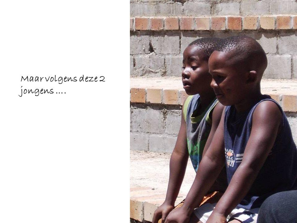 Maar volgens deze 2 jongens ….