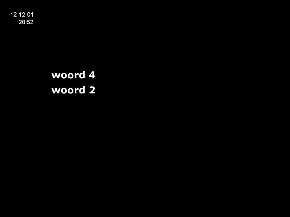 12-12-01 20:52 woord 4 woord 2