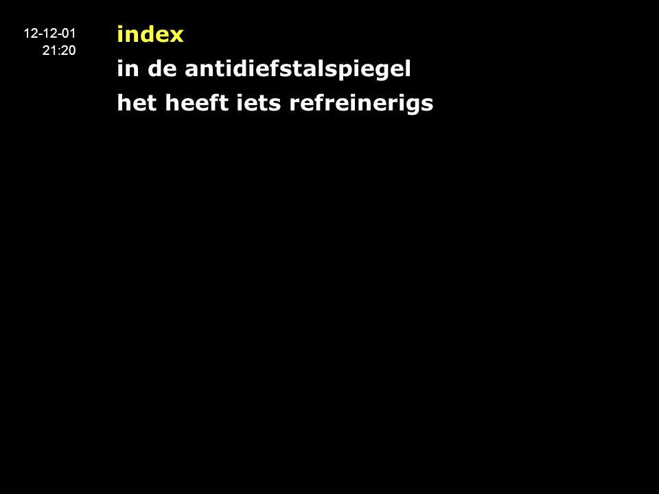 index in de antidiefstalspiegel het heeft iets refreinerigs 12-12-01 21:20