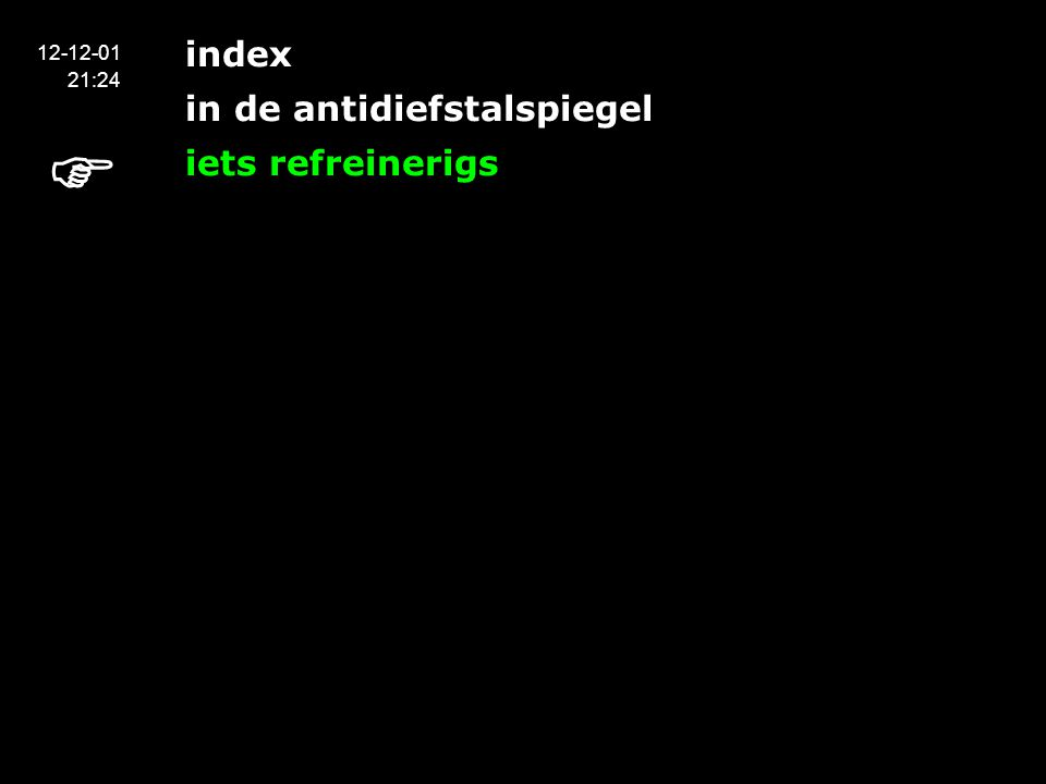 index in de antidiefstalspiegel iets refreinerigs 12-12-01 21:24 