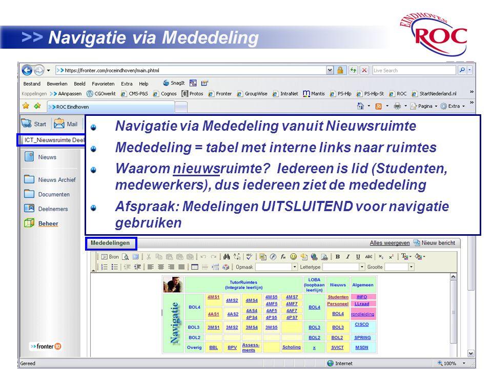 12 >> Navigatie via Mededeling Navigatie via Mededeling vanuit Nieuwsruimte Mededeling = tabel met interne links naar ruimtes Waarom nieuwsruimte.