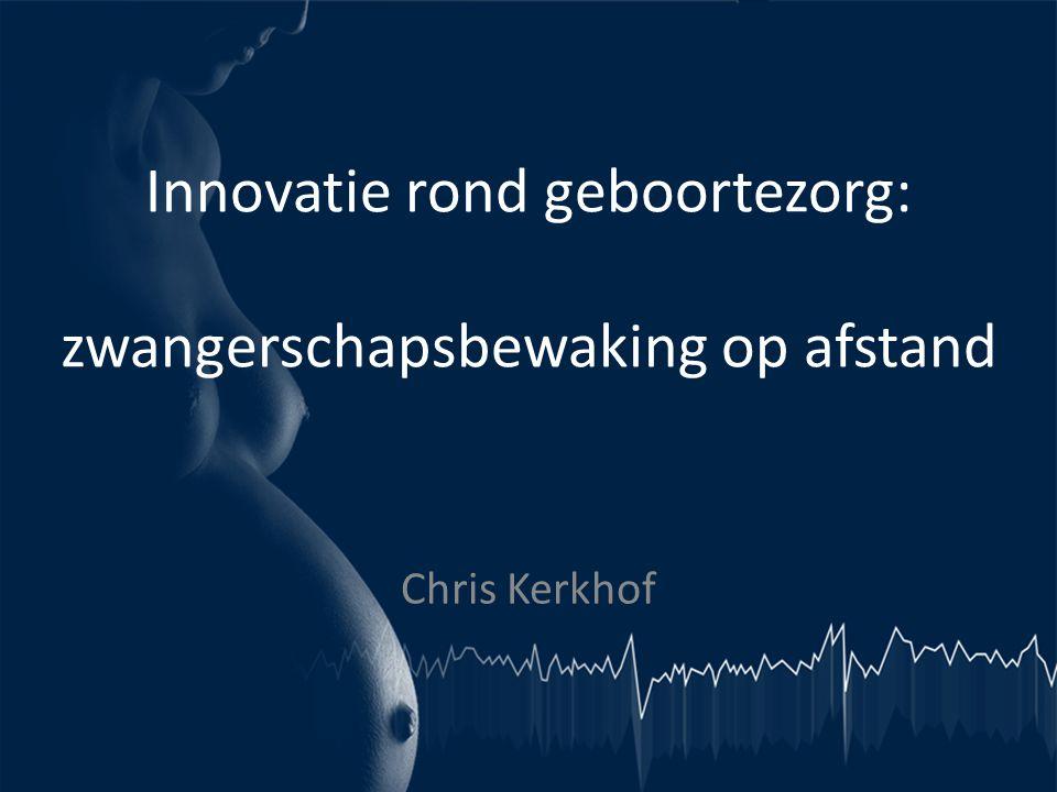 Innovatie rond geboortezorg: zwangerschapsbewaking op afstand Chris Kerkhof
