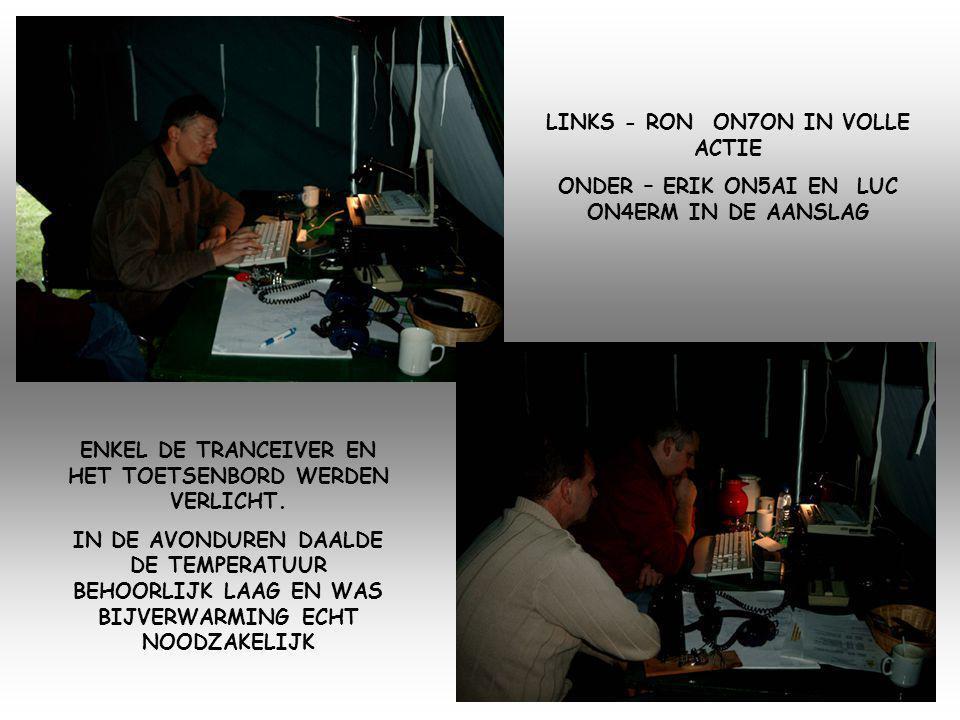 LINKS - RON ON7ON IN VOLLE ACTIE ONDER – ERIK ON5AI EN LUC ON4ERM IN DE AANSLAG ENKEL DE TRANCEIVER EN HET TOETSENBORD WERDEN VERLICHT.