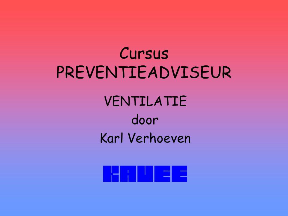 Cursus PREVENTIEADVISEUR VENTILATIE door Karl Verhoeven