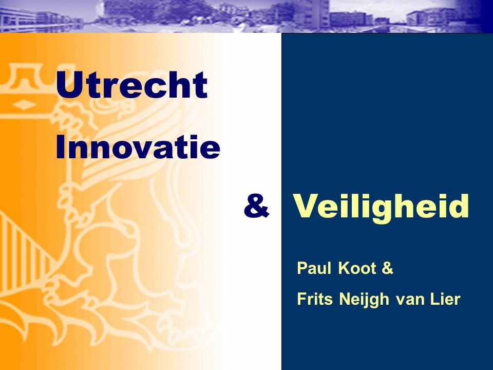 Utrecht Innovatie & Veiligheid Paul Koot & Frits Neijgh van Lier