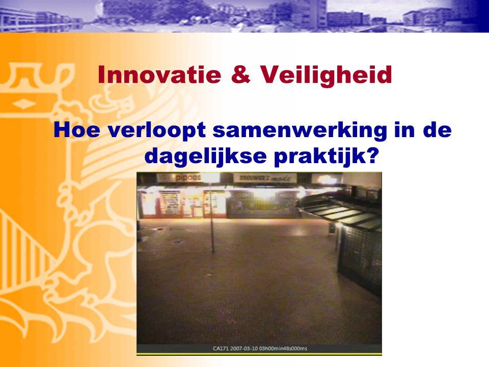 Innovatie & Veiligheid Hoe verloopt samenwerking in de dagelijkse praktijk?