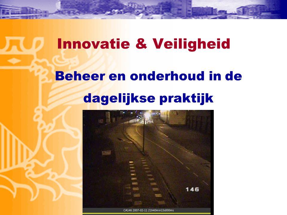 Innovatie & Veiligheid Beheer en onderhoud in de dagelijkse praktijk
