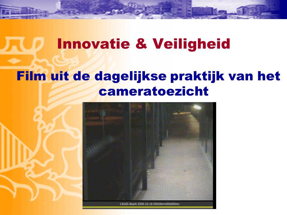 Innovatie & Veiligheid Film uit de dagelijkse praktijk van het cameratoezicht