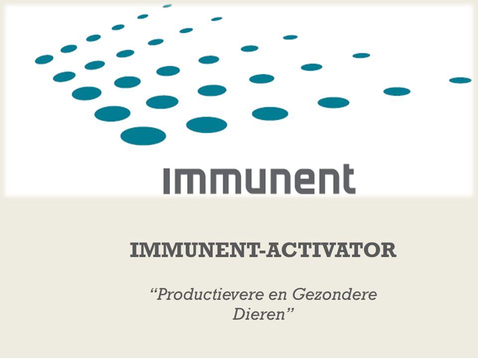 """IMMUNENT-ACTIVATOR """"Productievere en Gezondere Dieren"""""""