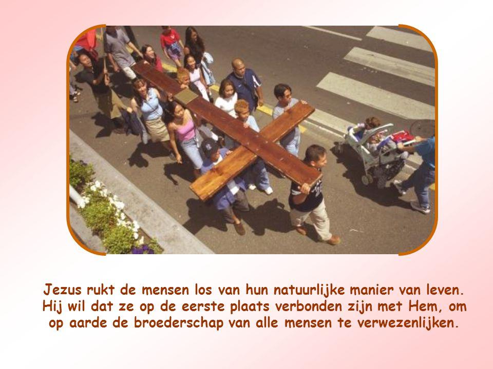 Jezus rukt de mensen los van hun natuurlijke manier van leven.