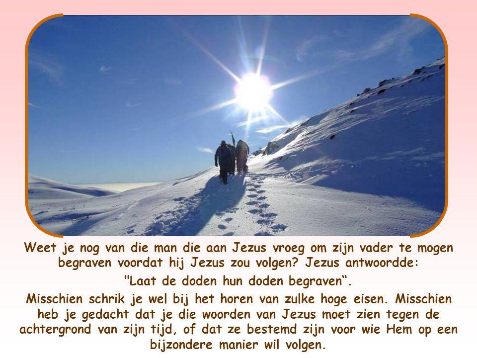 Wie mij volgt, maar niet breekt met zijn vader en moeder en vrouw en kinderen en broers en zusters, ja zelfs met zijn eigen leven, kan niet mijn leerling zijn Lucas 14,26