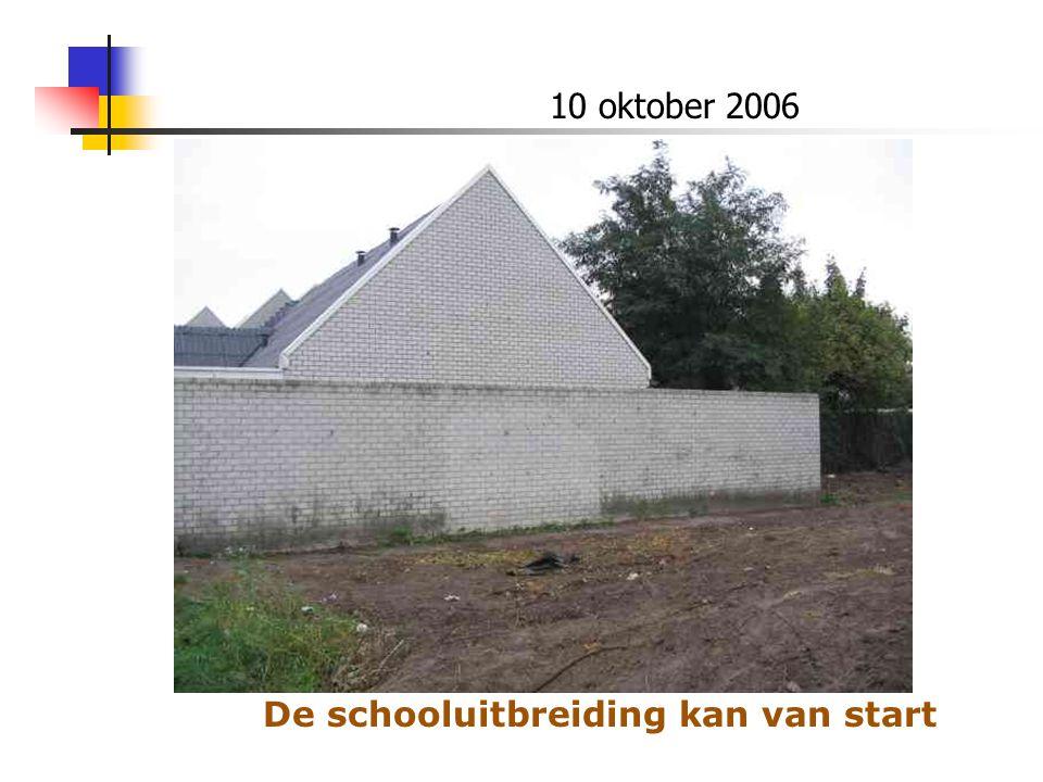 10 oktober 2006 De schooluitbreiding kan van start