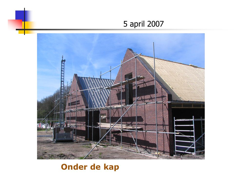 5 april 2007 Onder de kap