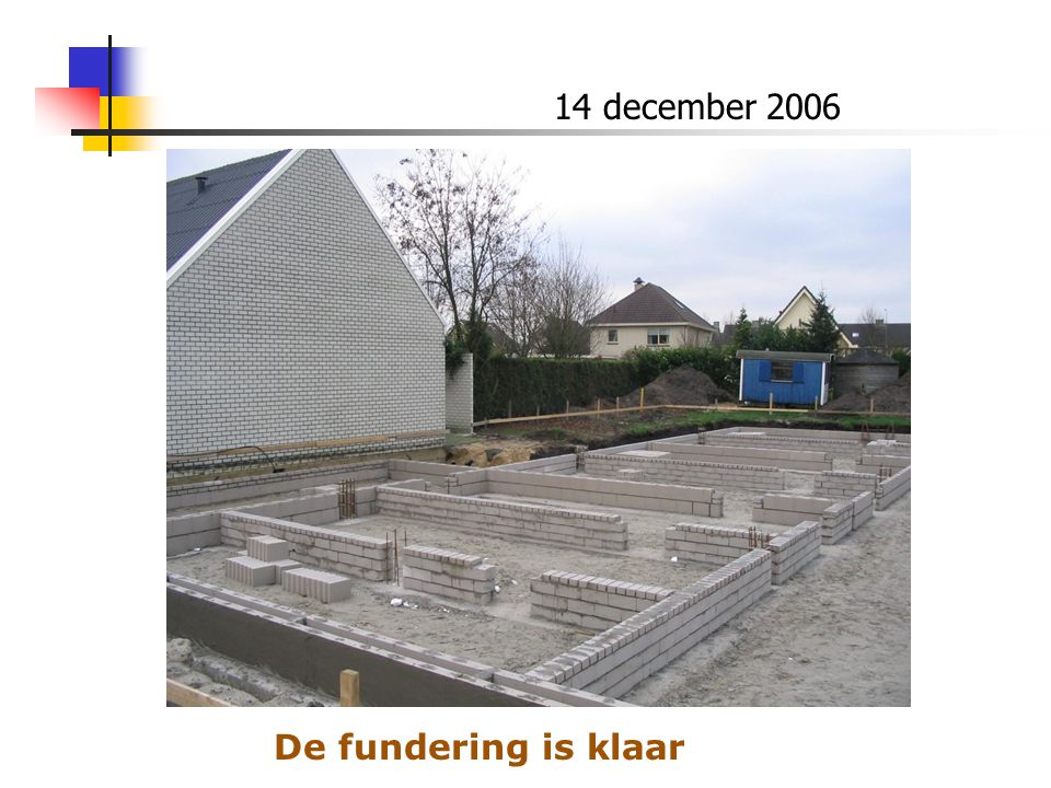 14 december 2006 De fundering is klaar
