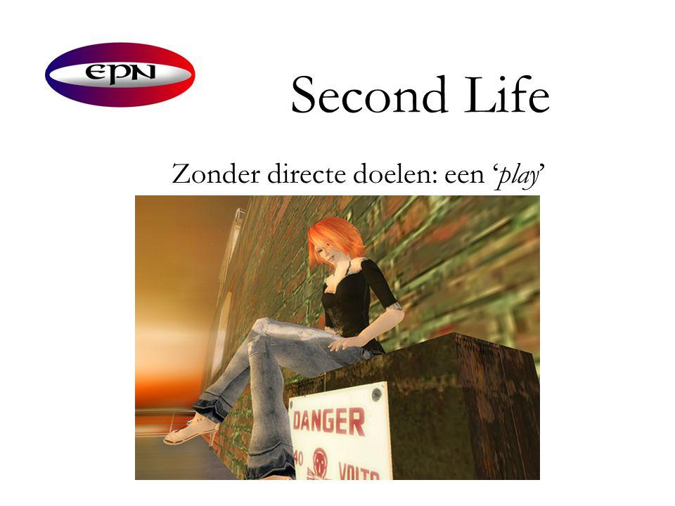 Second Life Zonder directe doelen: een 'play'