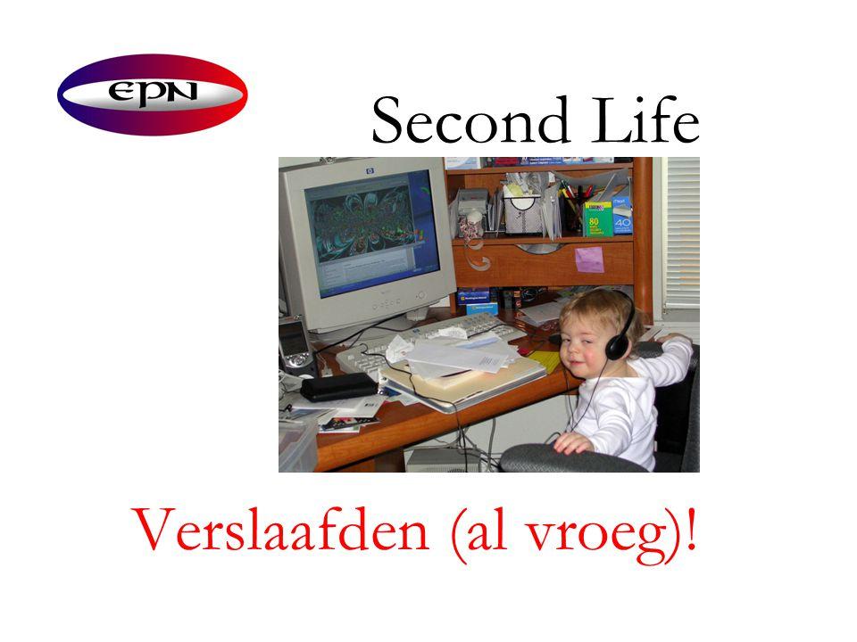 Second Life Verslaafden (al vroeg)!