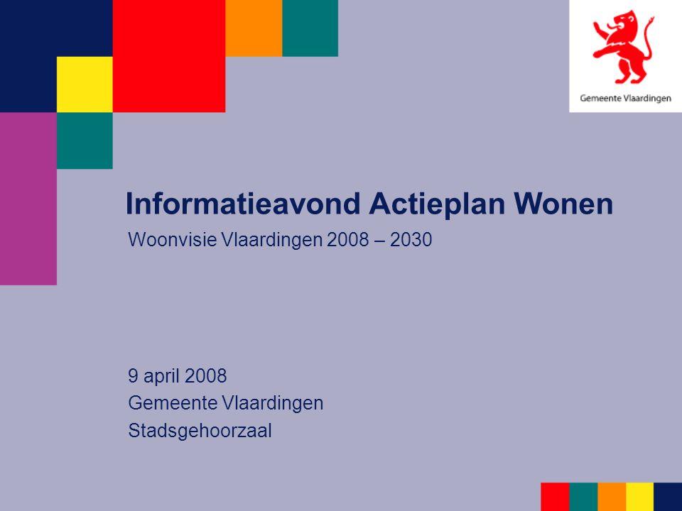 Woonvisie Vlaardingen 2008 – 2030 9 april 2008 Gemeente Vlaardingen Stadsgehoorzaal Informatieavond Actieplan Wonen