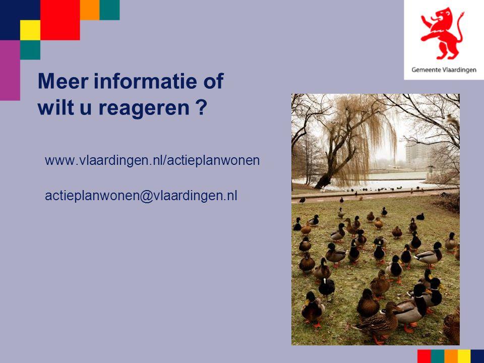 Meer informatie of wilt u reageren ? www.vlaardingen.nl/actieplanwonen actieplanwonen@vlaardingen.nl