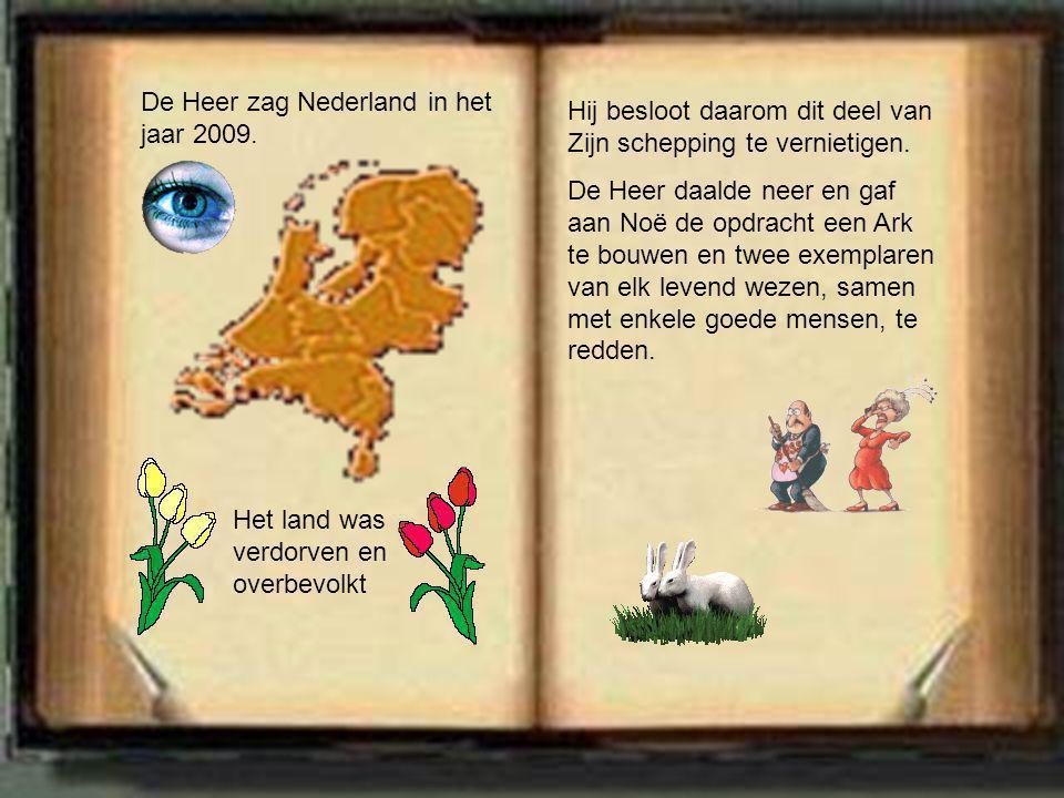 De Heer zag Nederland in het jaar 2009.