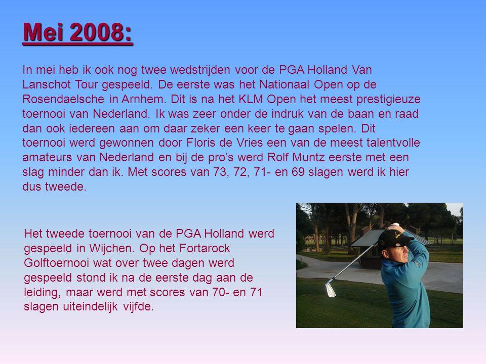 In mei heb ik ook nog twee wedstrijden voor de PGA Holland Van Lanschot Tour gespeeld.