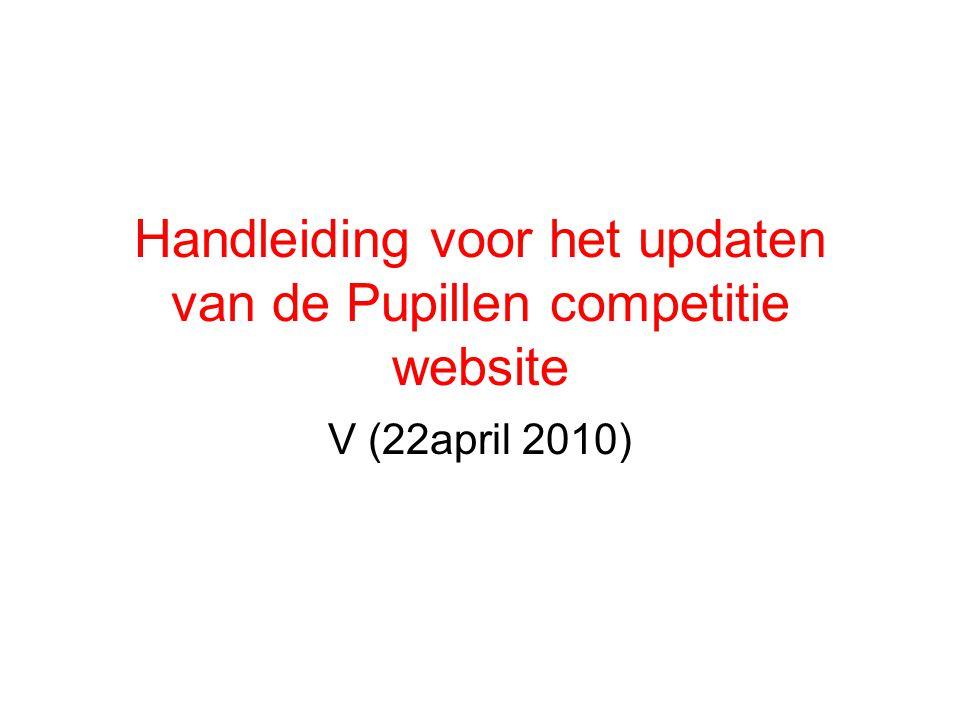 Handleiding voor het updaten van de Pupillen competitie website V (22april 2010)