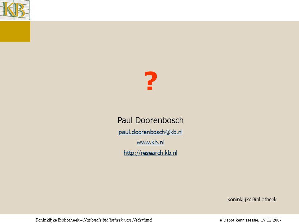 Koninklijke Bibliotheek – Nationale bibliotheek van Nederland ? Paul Doorenbosch paul.doorenbosch@kb.nl www.kb.nl http://research.kb.nl Koninklijke Bi