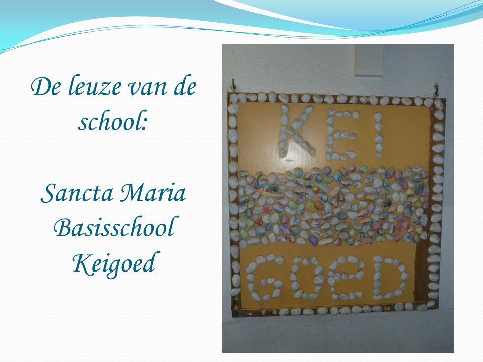 De leuze van de school: Sancta Maria Basisschool Keigoed