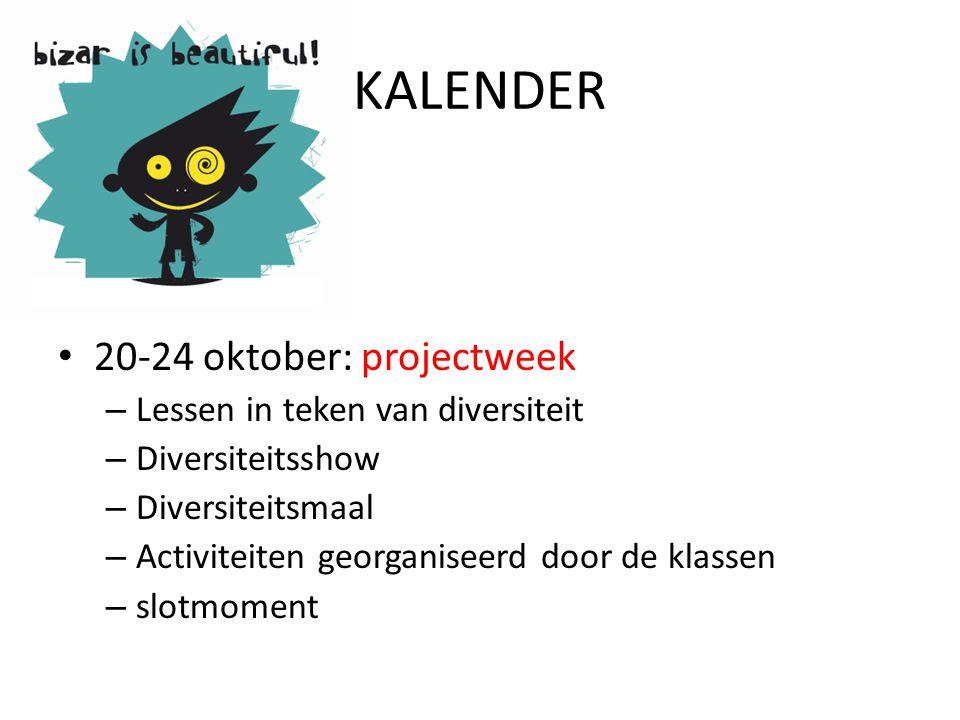 KALENDER • 20-24 oktober: projectweek – Lessen in teken van diversiteit – Diversiteitsshow – Diversiteitsmaal – Activiteiten georganiseerd door de klassen – slotmoment