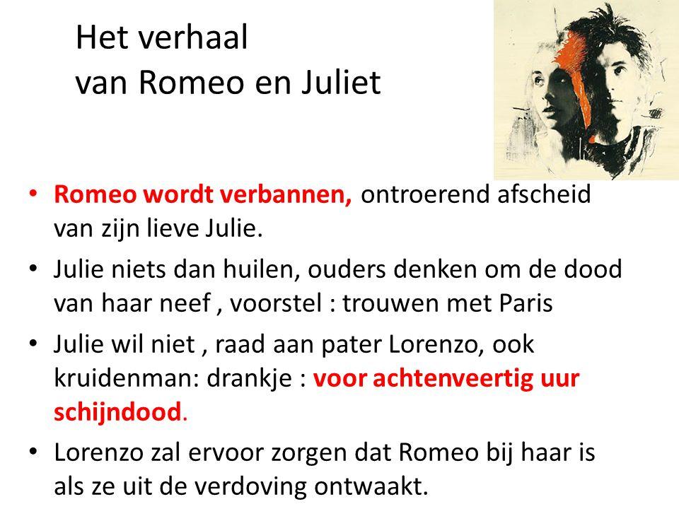 Het verhaal van Romeo en Juliet • Romeo wordt verbannen, ontroerend afscheid van zijn lieve Julie.