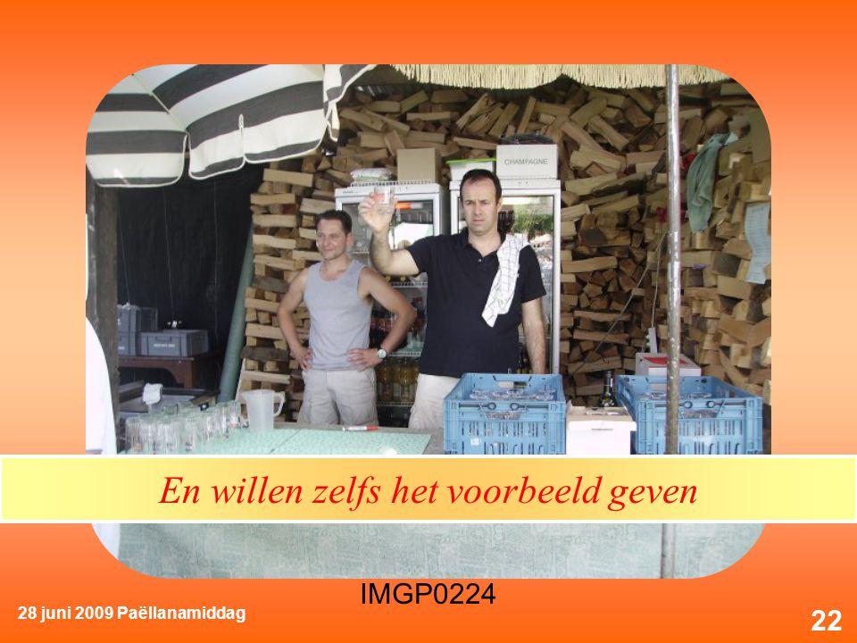 28 juni 2009 Paëllanamiddag 22 En willen zelfs het voorbeeld geven