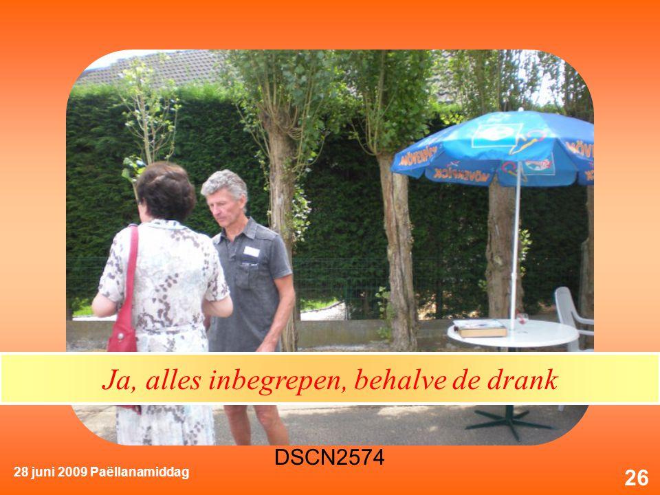28 juni 2009 Paëllanamiddag 26 Ja, alles inbegrepen, behalve de drank