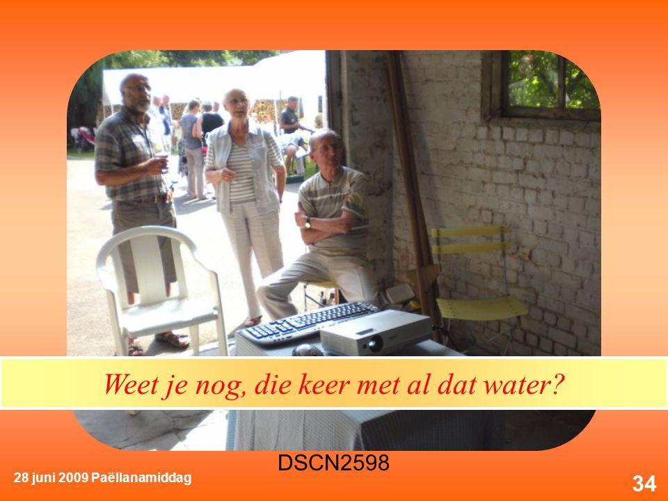 28 juni 2009 Paëllanamiddag 34 Weet je nog, die keer met al dat water?