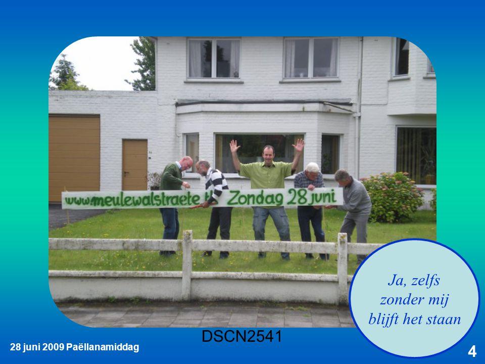 28 juni 2009 Paëllanamiddag 4 Ja, zelfs zonder mij blijft het staan