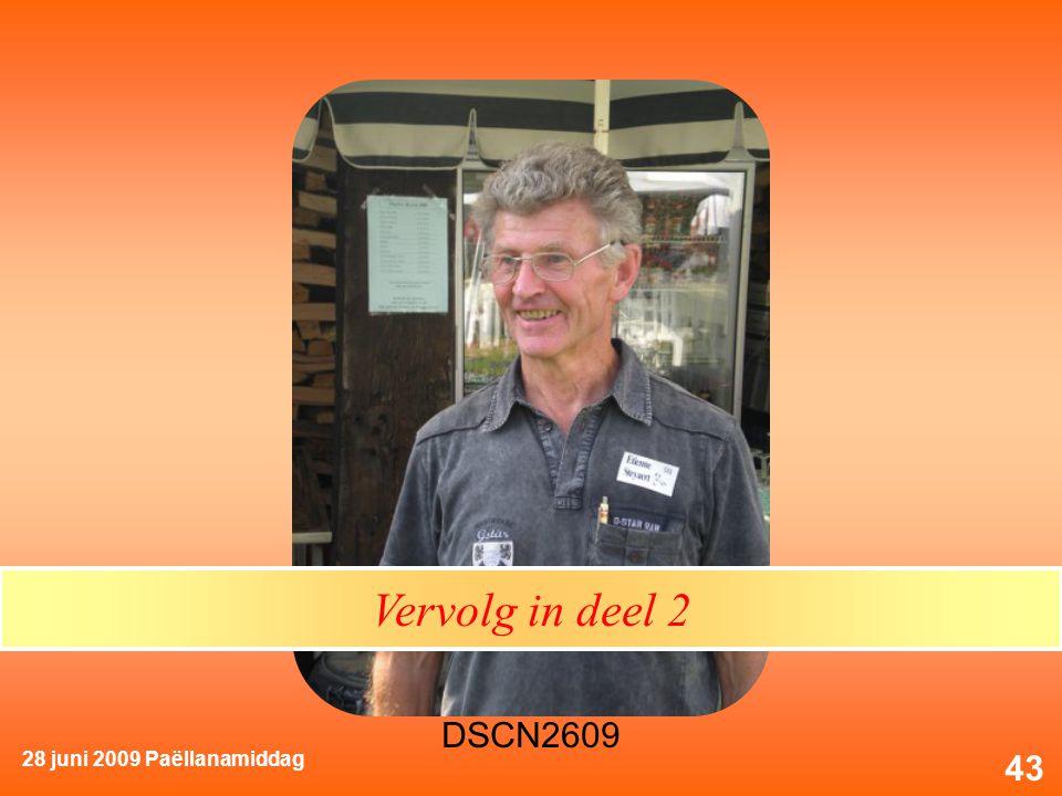 28 juni 2009 Paëllanamiddag 43 Vervolg in deel 2