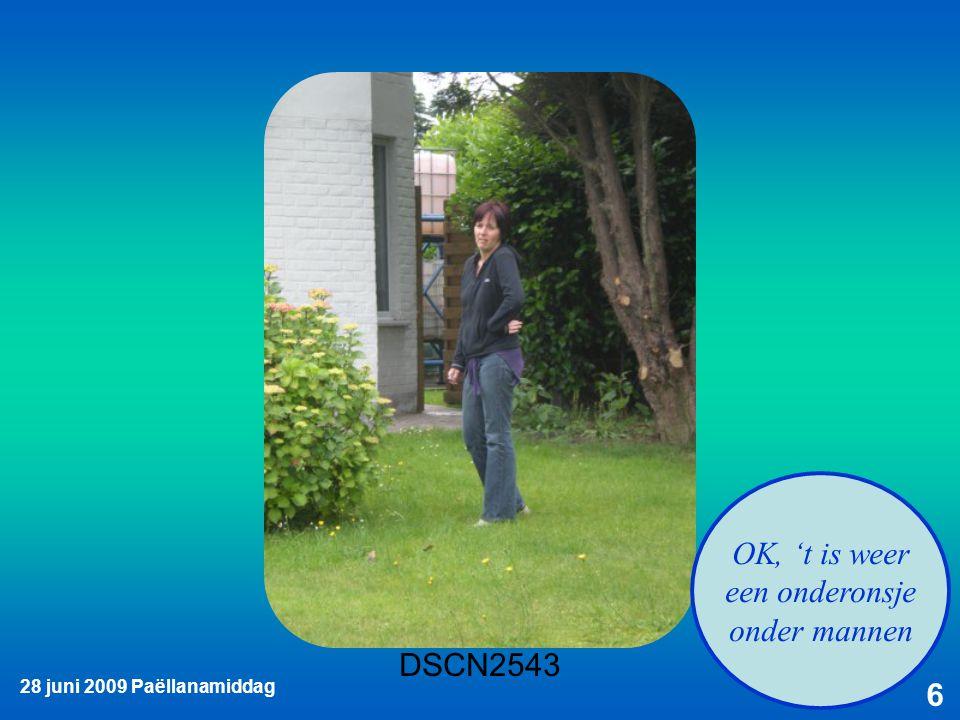 28 juni 2009 Paëllanamiddag 6 OK, 't is weer een onderonsje onder mannen