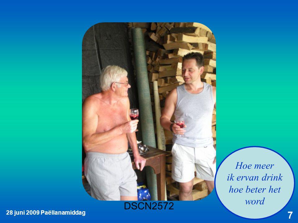 28 juni 2009 Paëllanamiddag 38 Dat loopt hier 'op wieltjes' hé