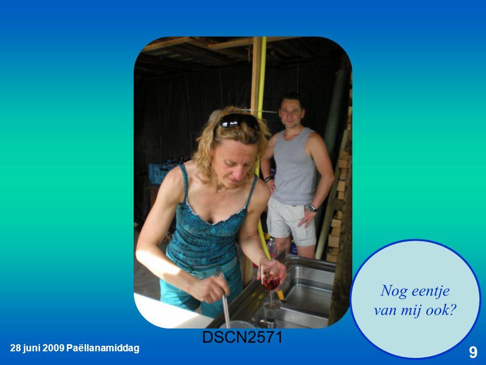 28 juni 2009 Paëllanamiddag 20 Wij zijn er klaar voor
